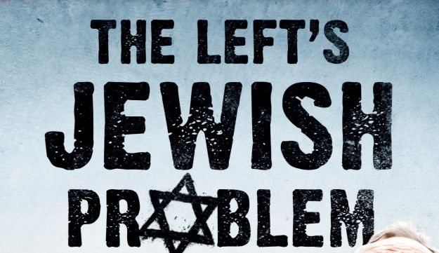 """The cover of """"The Left's Jewish Problem: Jeremy Corbyn, Israel and Anti-Semitism."""""""