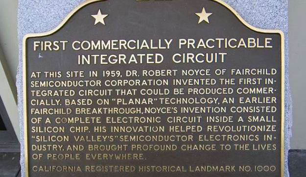The historic marker at the Fairchild building at which the first commercially practical integrated circuit was invented/