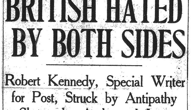"The June 3, 1948 story filed by Bobby Kennedy for the Boston Post, headlined ""British Hated by Both Sides."""